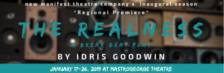 The Realness (a break beat play) by New Manifest Theatre Company