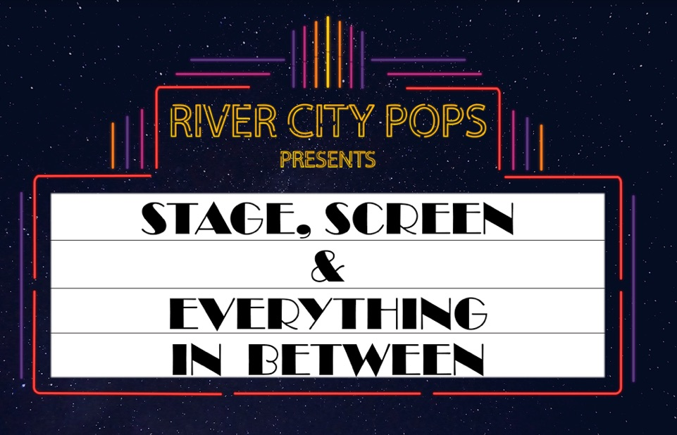 Stage, Screen, and Everything Inbetween by River City Pops