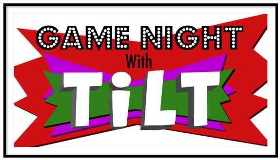Game Night with TILT by TILT Performance Group
