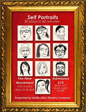 Self Portraits: 30 Plays In 60 Minutes by Bottle Alley Theatre Company