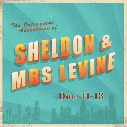 The Outrageous Adventures of Sheldon and Mrs. Levine by William Windle Dramatic Productions LLC
