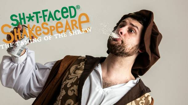The Taming of the Shrew (Shit-Faced Shakespeare) by Magnificent Bastard Productions