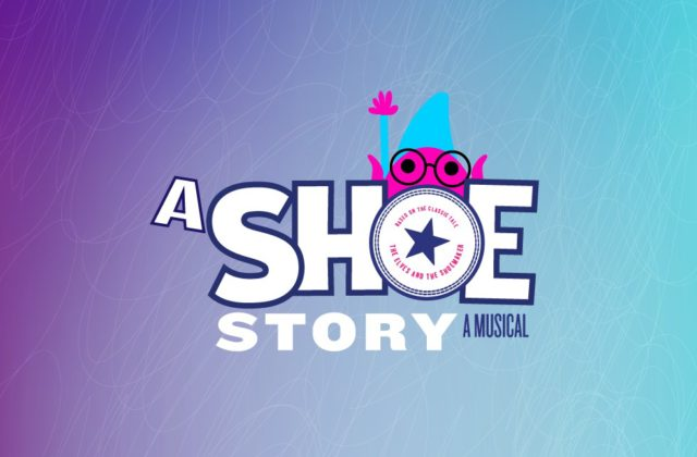A Shoe Story: A Brand New Musical Comedy by SummerStock Austin