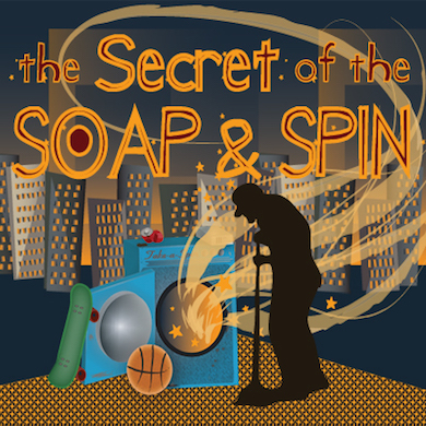 The Secret of Soap & Spin by Pollyanna Theatre Company