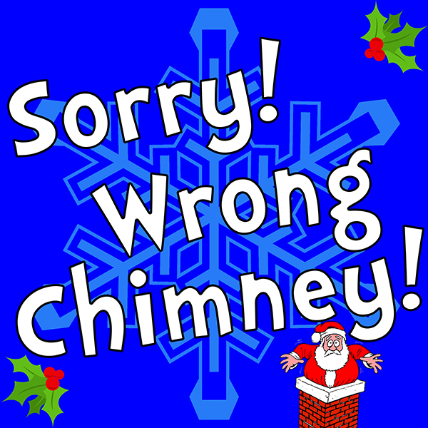 Sorry! Wrong Chimney by Hill Country  Community Theatre