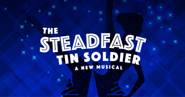 The Steadfast Tin Soldier, a musical by SummerStock Austin