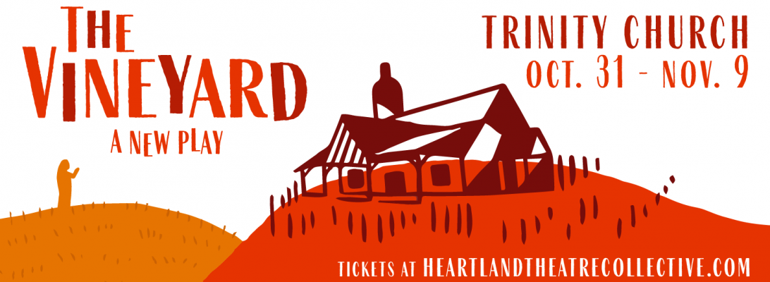 The Vineyard by Heartland Theatre Collective