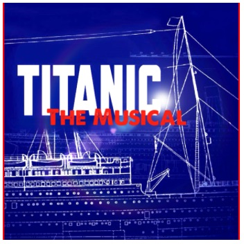 Titanic The Musical Ctx Live Theatre