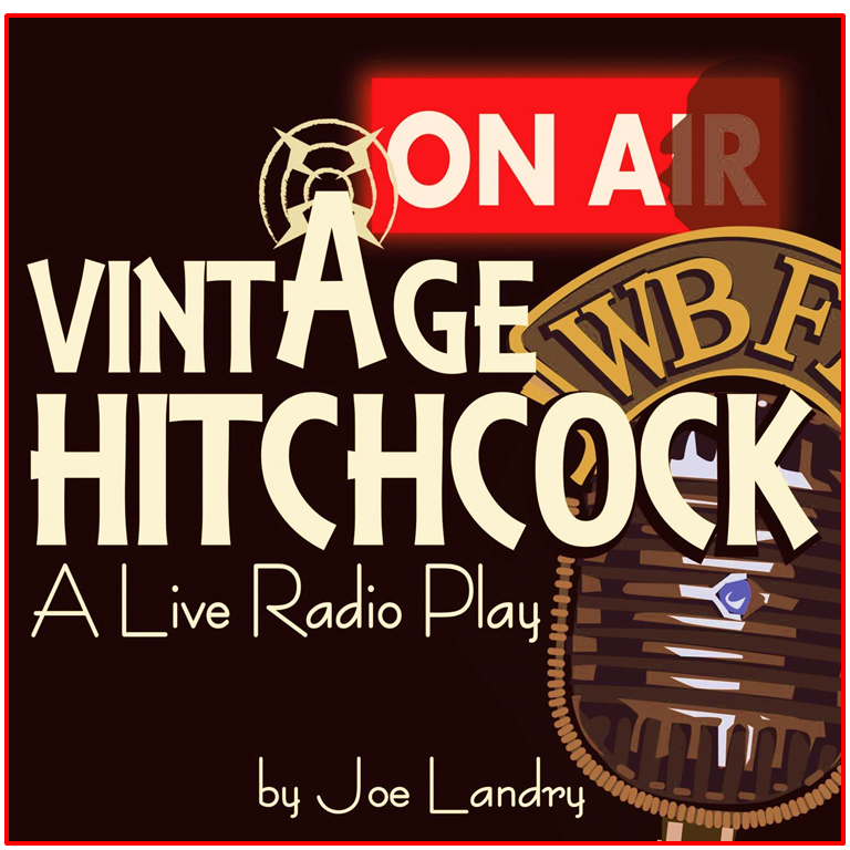 Vintage Hitchcock: A Live Radio Play by Way Off Broadway Community Players