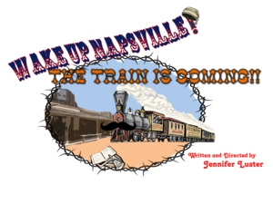 Wake Up Napsville, The Train Is Coming! by Way Off Broadway Community Players