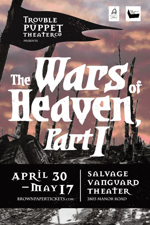 The Wars of Heaven, Pt. 1 by Trouble Puppet Theatre Company