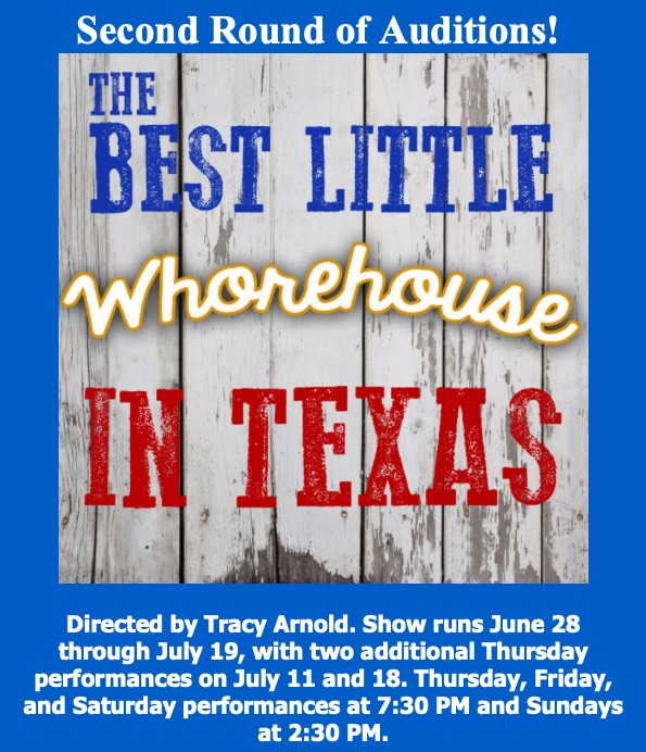 Follow-up Auditions: THE BEST LITTLE WHOREHOUSE IN TEXAS, Wimberley Players; Seeking Strong Alto, Aggies, Men for Ensemble