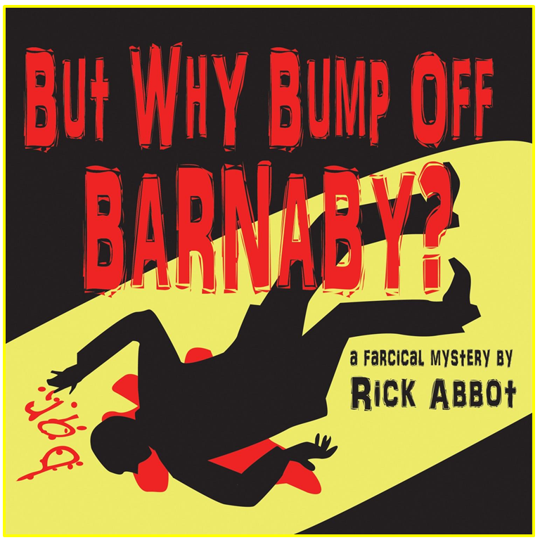But Why Bump Off Barnaby? by Way Off Broadway Community Players