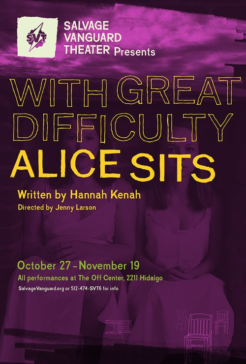 With Great Difficulty Alice Sits by Salvage Vanguard Theater