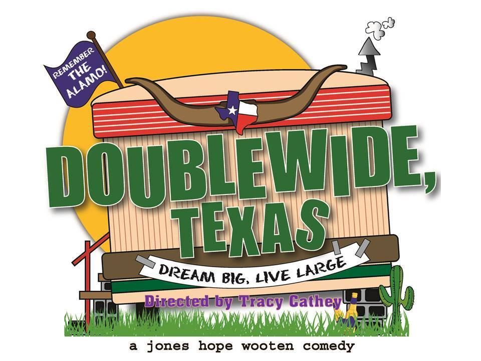 Doublewide, Texas by Way Off Broadway Community Players