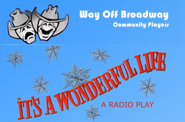 It's A Wonderful Life, a Live Radio Play by Way Off Broadway Community Players