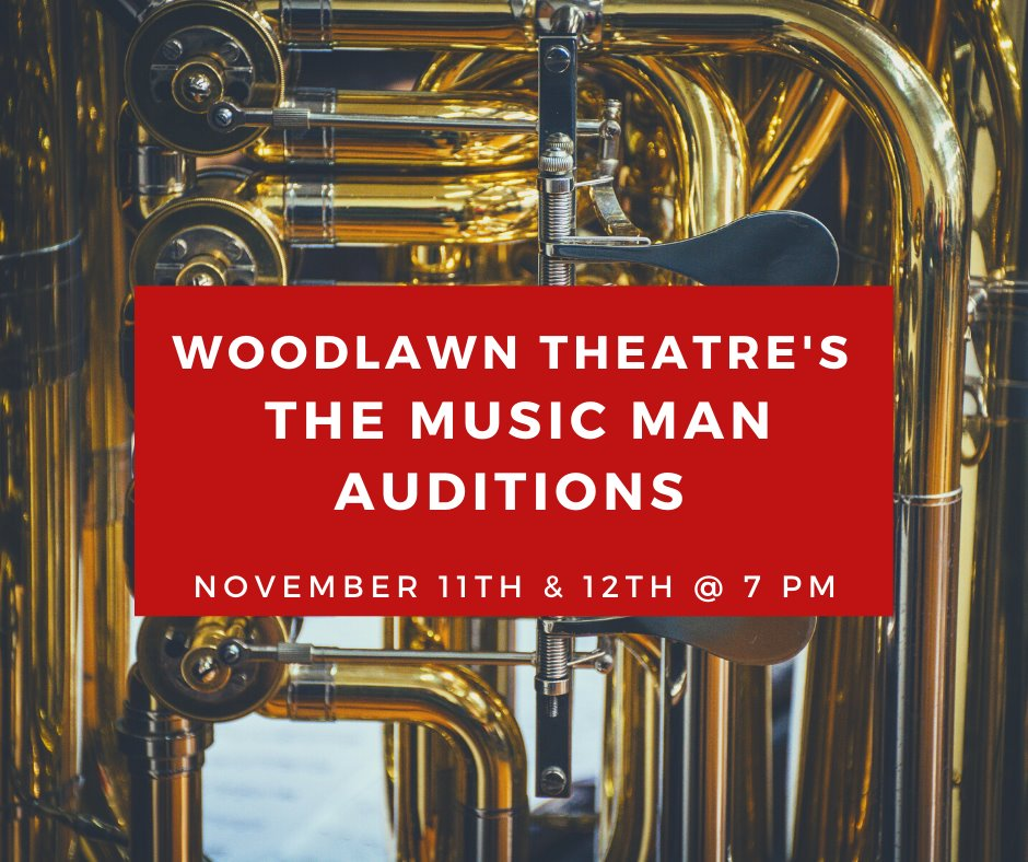 Auditions for The Music Man, by Woodlawn Theatre