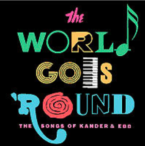 The World Goes Round - the Music of Kander & Ebb by Austin Theatre Project