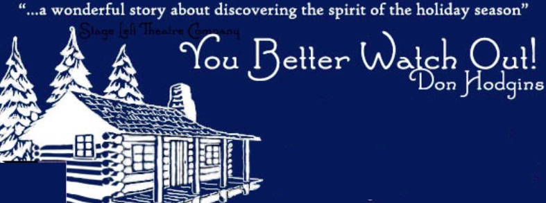 Auditions for YOU BETTER WATCH OUT, a Christmas Play at Gaslight Baker Theatre, Lockhart