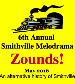 Zounds! an alternative history of Smithville by Playhouse Smithville